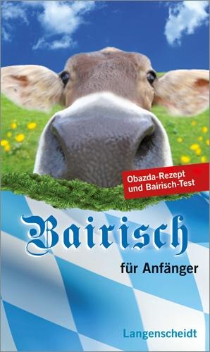 bairisch f r anf nger bayerisches w rterbuch dialekt. Black Bedroom Furniture Sets. Home Design Ideas